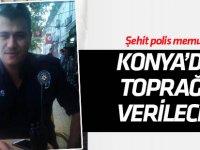 Şehit polis Mehmet Aksoy, Konya'da toprağa verilecek