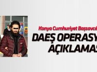 Konya Cumhuriyet Başsavcılığından DEAŞ operasyonu açıklaması