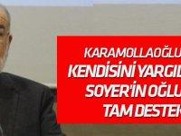 Karamollaoğlu'dan, kendisini yargılayan Soyer'in oğluna tam destek!