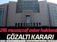 FETÖ'nün TSK yapılanması soruşturmasında 295 gözaltı kararı