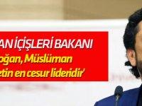 """""""Ülke olarak çok seviyoruz"""" 'Erdoğan, Müslüman ümmetin en cesur lideridir'"""