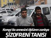 """Konya'da annesini öldüren sanığa """"şizofreni"""" tanısı"""