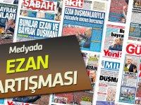 """Medyada """"Ezana saygısızlık"""" tartışması"""