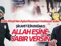 Fatih Altaylı'dan Aykut Kocaman'ı kızdıracak sözler: Allah eşine sabır versin