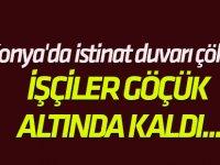 Konya'da istinat duvarı çöktü: İŞÇİLER GÖÇÜK ALTINDA KALDI