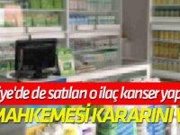 ABD mahkemesi kararını verdi Türkiye'de de satılan o ilaç kanser yapıyor!