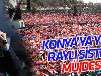 Cumhurbaşkanı Erdoğan'dan Konya'ya yeni raylı sistem müjdesi