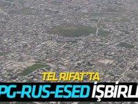 YPG/PKK Tel Rıfat'ta Rusya ve rejim güçleriyle ortak hareket ediyor