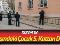Konya'da 4 Yaşındaki Çocuk 5. Kattan Düştü