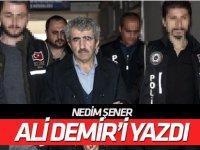 Nedim Şener, Ali Demir'i yazdı