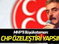 """MHP'li Büyükataman: """"CHP yöneticileri bizi suçlayacağı yerde öz eleştiri yapsa daha yerinde olacak"""""""