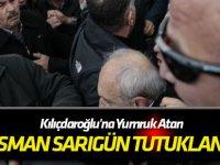 Son Dakika! Kılıçdaroğlu'na Yumruk Atan Osman Sarıgün Tutuklandı