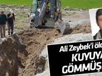Ali Zeybek'i öldürüp kuyuya gömmüşler