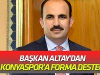 Başkan Altay'dan Konyaspor'a forma desteği
