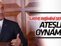 Çavuşoğlu'nda Suriye'ye uyarı: Ateşle oynama!
