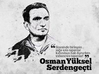 Serden geçti davasından vazgeçmedi: Osman Yüksel Serdengeçti unutulmadı