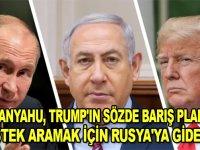 Netanyahu, Trump'ın sözde barış planına destek aramak için Rusya'ya gidecek