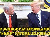 Trump sözde barış planı kapsamında Kudüs'ü İsrail'in başkenti olarak kabul edileceğini açıkladı