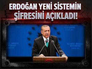 Erdoğan yeni sistemin şifresini açıkladı