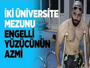 İki üniversite mezunu engelli yüzücünün azmi