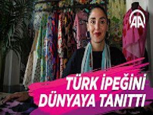 Türk ipeğini dünyaya tanıttı