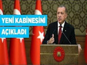 Başkan Recep Tayyip Erdoğan yeni kabinesini açıkladı