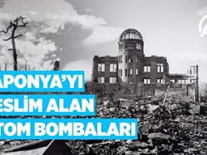 Japonya'yı teslim alan atom bombaları