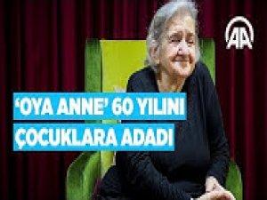 'Oya Anne' 60 yılını çocuklara adadı