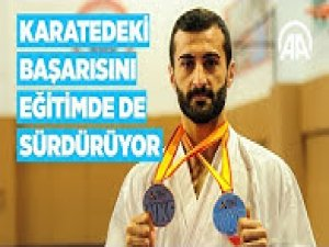 Karatedeki başarısını eğitimde de sürdürüyor