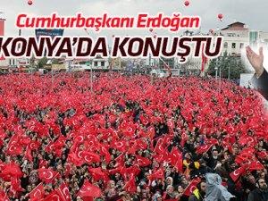 Cumhurbaşkanı Recep Tayyip Erdoğan, Konya'da konuştu