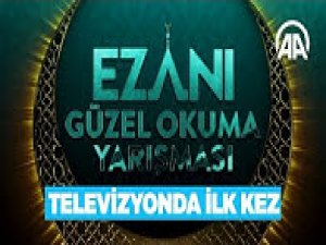 """Televizyonda ilk kez """"Ezanı Güzel Okuma"""" yarışması"""