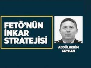 FETÖ'nün inkar stratejisi: Abdülkerim Ceyhan