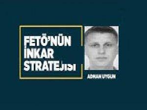 FETÖ'nün inkar stratejisi: Adnan Uygun