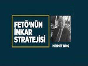 FETÖ'nün inkar stratejisi: Mehmet Tunç